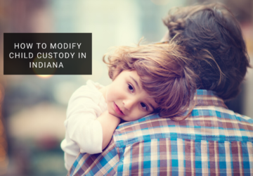 How to Modify Child Custody in Indiana